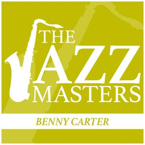 The Jazz Masters - Benny Carter