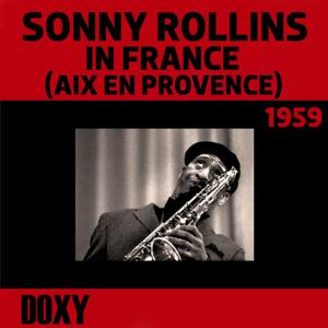 Sonny Rollins in France (Aix En Provence), 1959 (Doxy Collection, Remastered Live)