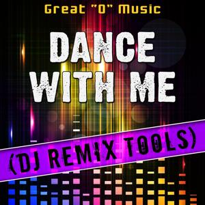 Dance with Me (DJ Remix Tools)
