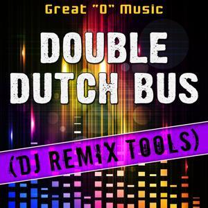 Double Dutch Bus (DJ Remix Tools)