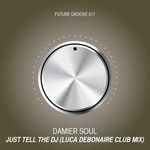 Just Tell the DJ (Luca Debonaire Club Mix)