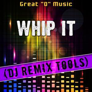 Whip It (DJ Remix Tools)