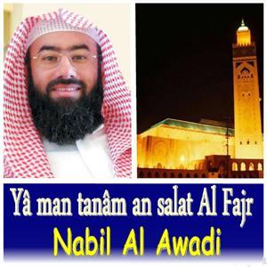 Yâ Man Tanâm An Salat Al Fajr (Quran)
