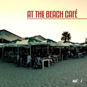 At the Beach Café, Vol. 1 (Fines Chill House Tunes)