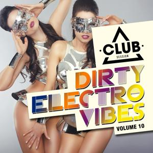 Dirty Electro Vibes, Vol. 10