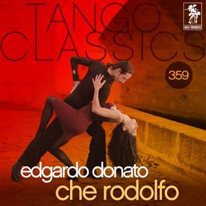 Tango Classics 359: Che Rodolfo (Historical Recordings)
