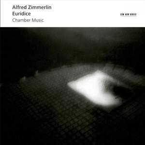 Alfred Zimmerlin: Euridice - Chamber Music