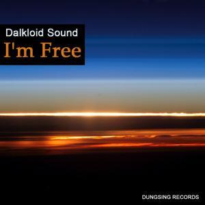 Dalkloid Sound - I'm Free