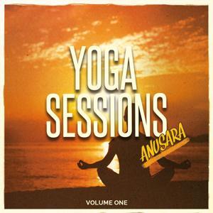 Yoga Sessions - Anusara, Vol. 1 (Mix of Finest Meditative & Relaxing Beats)