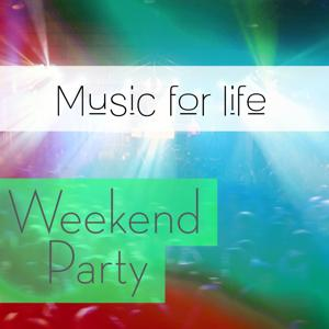 Music for Life: Weekend Party