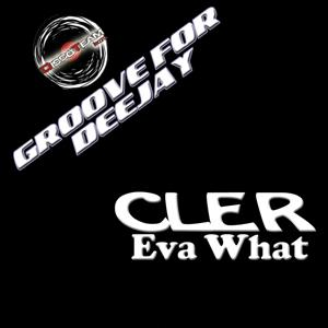 Eva What (Groove for Deejay)