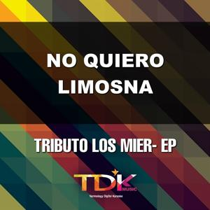 No Quiero Limosna (Karaoke Version) [In The Style Of Los Mier]