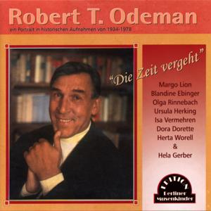 Die Zeit vergeht (Robert T. Odeman - Ein Portrait in historischen Aufnahmen)
