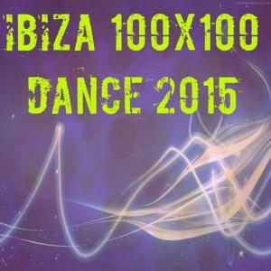 Ibiza 100x100 Dance 2015 (50 Essential Top Hits EDM for DJ)