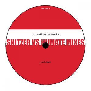 Reload (Snitzer Vs Humate Mixes)