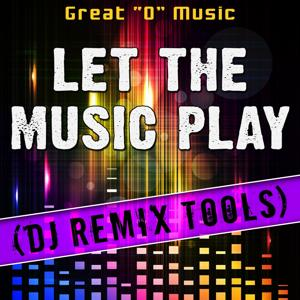 Let the Music Play (DJ Remix Tools)