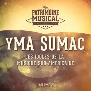 Les idoles de la musique sud-américaine : Yma Sumac, Vol. 2
