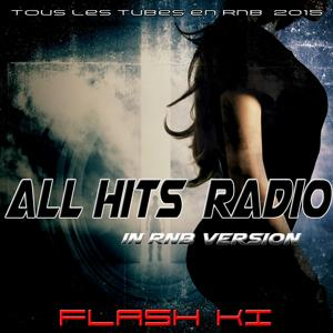 All Hits Radio in R'n'B Version (Tous les Tubes en R'n'b 2015)
