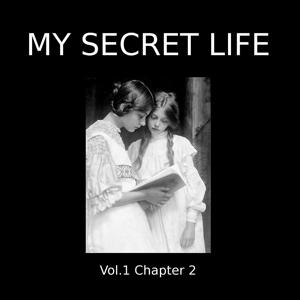 My Secret Life, Vol. 1 Chapter Two