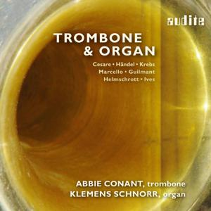 Trombone & Organ - 400 Years of Stylistic Variety from Baroque to Modern Times , Abbie Conant & Klemens Schnorr (Works by Cesare, Händel, Krebs, Marcello, Guilmant, Helmschrott and Ives)