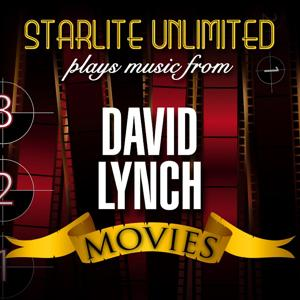 Starlite Unlimited Plays Music from David Lynch Movies