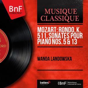Mozart: Rondo, K. 511, Sonates pour piano Nos. 5 & 13 (Mono Version)