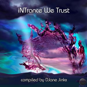 iNTrance We Trusi (Compiled by Djane Jinkx)