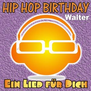 Hip Hop Birthday: Walter