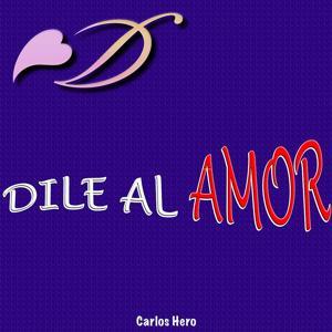 Dile al Amor