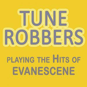 Tune Robbers Playing the Hits of Evanescene