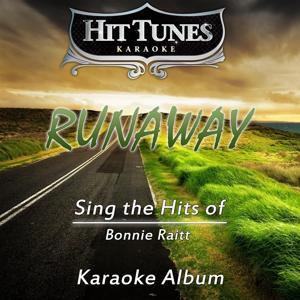 Runaway (Sing the Hits of Bonnie Raitt) [Karaoke Version]