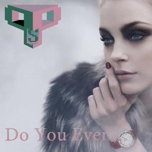Do You Ever