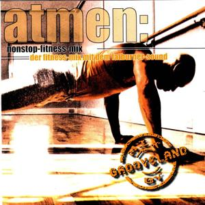 Atmen Nonstop-Fitness-Mix (Mixed by Grooveland)