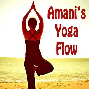 Amani's Yoga Flow (Spiritual Music for Yoga, Meditation, Healing, Relaxation, Wellness, Beauty, Spa, Massage, Well-Being, Relieve, Deep Sleep)
