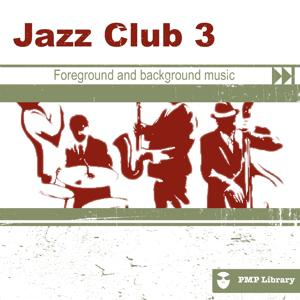 PMP Library: Jazz Club, Vol. 3 (Foreground and Background Music for Tv, Movie, Advertising and Corporate Video)