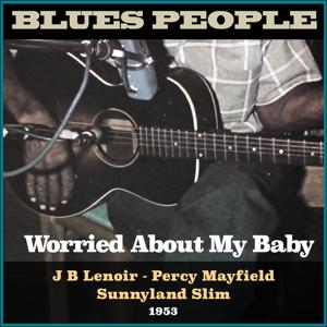 Worried About My Baby (Blues People 1953)
