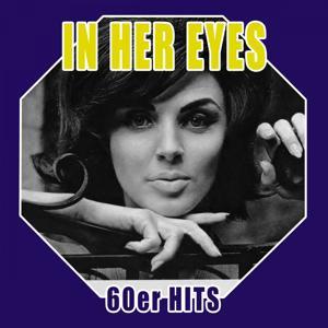 In Her Eyes - 60er Hits