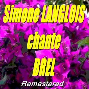 Simone Langlois chante Brel (Remastered)