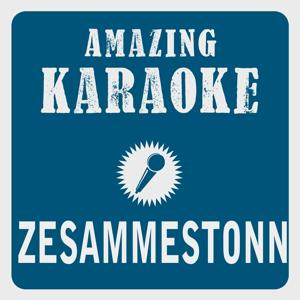 Zesammestonn (Karaoke Version) (Originally Performed By Räuber)