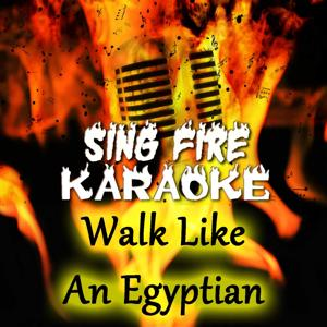 Walk Like an Egyptian (Karaoke Version) (Originally Performed By Bangles)