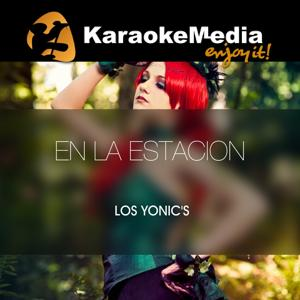 En La Estacion(Karaoke Version) [In The Style Of Los Yonic's]