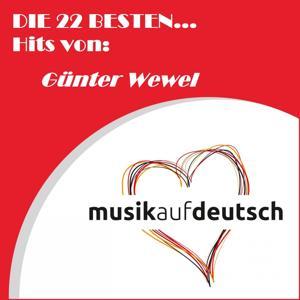 Die 22 besten... Hits von: Günter Wewel (Musik auf Deutsch)
