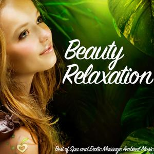 Beauty Relaxation (Best of Spa and Erotic Massage Ambient Music)