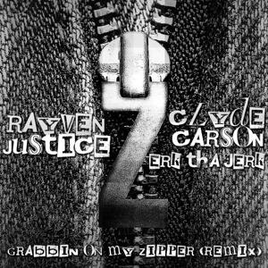 Grabbin on My Zipper (Remix) [feat. Clyde Carson & Erk tha Jerk]