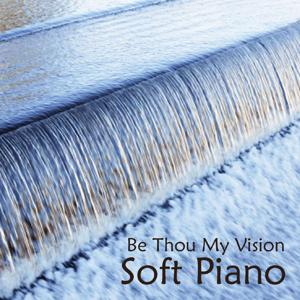 Soft Piano Music - Be Thou My Vision