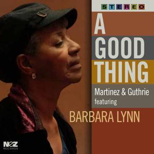 A Good Thing (feat. Barbara Lynn)