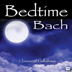 Bedtime Bach: Classical Lullabies for Babies