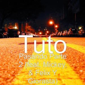 Pasando Parte 2 (feat. Mickey, & Felix Y Giorasta)