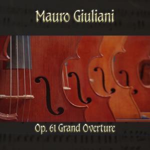 Mauro Giulani: Op. 61 Grand Overture