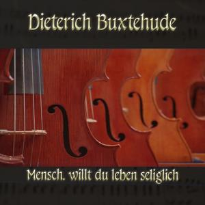 Dieterich Buxtehude: Chorale prelude for organ in Phrygian mode, BuxWV 206, Mensch, willt du leben seliglich